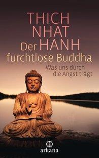 Thich Nhat Hanh - Der furchtlose Buddha