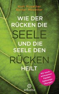Kurt  Mosetter, Reiner  Mosetter - How the Back Heals the Soul and the Soul Heals the Back