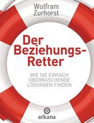 Wolfram  Zurhorst - Der Beziehungsretter