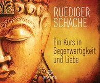 Ruediger  Schache - A Course in Being in the Present and Love