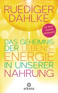 Ruediger  Dahlke - The Secret of Life Energy in Our Food