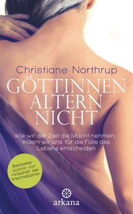 Christiane  Northrup - Göttinnen altern nicht