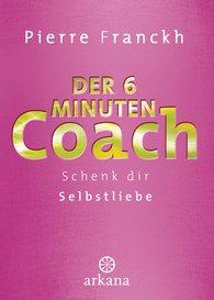 Pierre  Franckh - The Six-Minute Coach