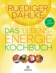Ruediger  Dahlke - The Life Energy Cookbook