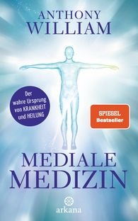 Anthony  William - Mediale Medizin