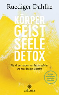Ruediger  Dahlke - The Body–Mind–Spirit Detox