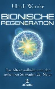 Ulrich  Warnke - Bionic Regeneration