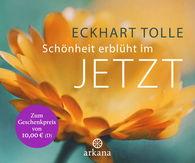Eckhart  Tolle - Schönheit erblüht im Jetzt