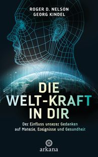 Roger D.  Nelson, Georg  Kindel - The World Power in You