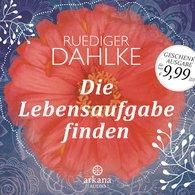 Ruediger  Dahlke - Die Lebensaufgabe finden