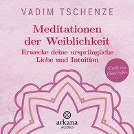 Vadim  Tschenze, Dani  Felber - Meditationen der Weiblichkeit