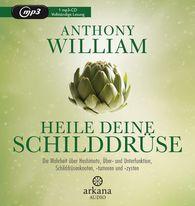 Anthony  William - Heile deine Schilddrüse
