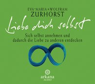 Eva-Maria  Zurhorst, Wolfram  Zurhorst - Liebe dich selbst