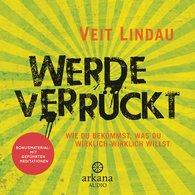 Veit  Lindau - Werde verrückt