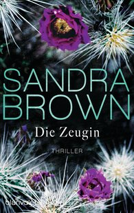 Sandra  Brown - Die Zeugin