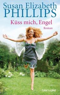 Susan Elizabeth  Phillips - Küss mich, Engel