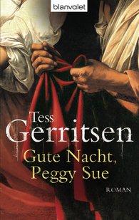 Tess  Gerritsen - Gute Nacht, Peggy Sue