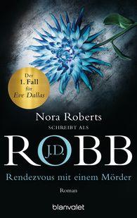 J.D.  Robb - Rendezvous mit einem Mörder