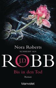 J.D.  Robb - Bis in den Tod