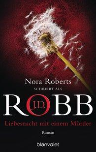 J.D.  Robb - Liebesnacht mit einem Mörder