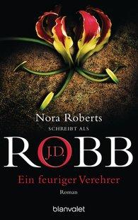 J.D.  Robb - Ein feuriger Verehrer