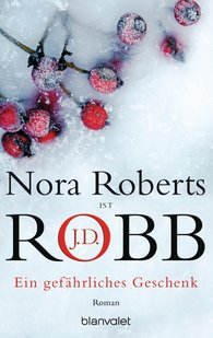 Nora  Roberts, J.D.  Robb - Ein gefährliches Geschenk
