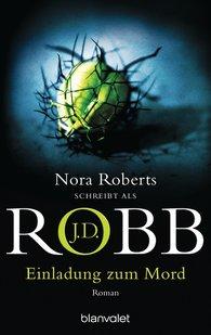 J.D.  Robb - Einladung zum Mord
