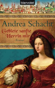 Andrea  Schacht - Gebiete sanfte Herrin mir