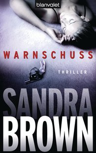 Sandra  Brown - Warnschuss
