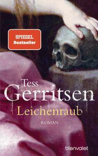 Tess  Gerritsen - Leichenraub