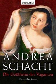 Andrea  Schacht - Die Gefährtin des Vaganten