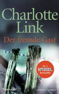 Charlotte  Link - Der fremde Gast