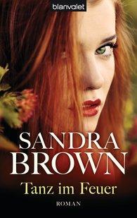 Sandra  Brown - Tanz im Feuer