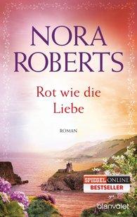 Nora  Roberts - Rot wie die Liebe