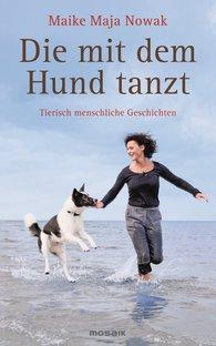 Maike Maja  Nowak - Die mit dem Hund tanzt