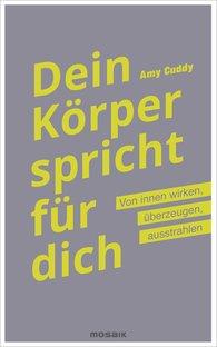 Dr. Amy  Cuddy - Dein Körper spricht für dich