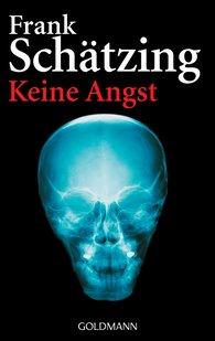 Frank  Schätzing - Keine Angst