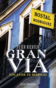 Peter  Richter - Gran Via - Ein Jahr in Madrid