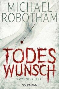 Michael  Robotham - Todeswunsch