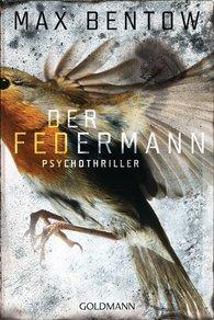 Max  Bentow - Der Federmann