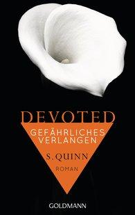 S.  Quinn - Devoted - Gefährliches Verlangen