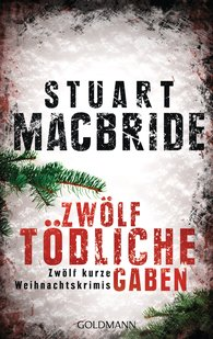 Stuart  MacBride - Zwölf tödliche Gaben