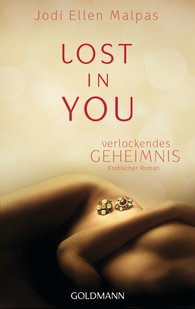 Jodi Ellen  Malpas - Lost in you. Verlockendes Geheimnis