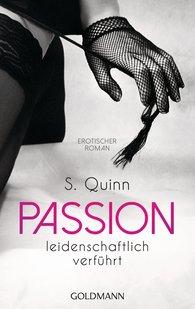 S.  Quinn - Passion. Leidenschaftlich verführt