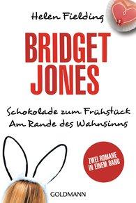 Helen  Fielding - Bridget Jones – Schokolade zum Frühstück/Am Rande des Wahnsinns