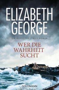 Elizabeth  George - Wer die Wahrheit sucht