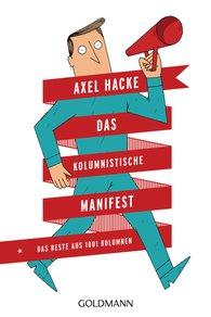 Axel  Hacke - Das Kolumnistische Manifest