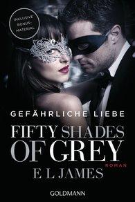E L  James - Fifty Shades of Grey - Gefährliche Liebe