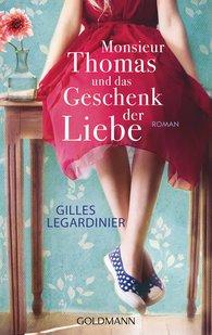 Gilles  Legardinier - Monsieur Thomas und das Geschenk der Liebe