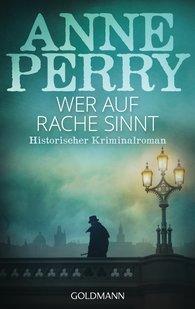 Anne  Perry - Wer auf Rache sinnt